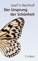 Josef H. Reichholf: Der Ursprung der Schönheit ★★★★