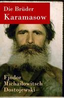 Fjodor Dostojewski: Die Brüder Karamasow