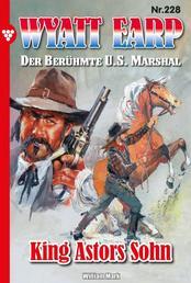 Wyatt Earp 228 – Western - King Astors Sohn