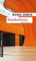 Michael Gerwien: Stückerlweis ★★★★