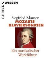Mozarts Klaviersonaten - Ein musikalischer Werkführer