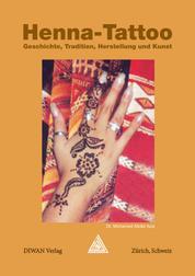 Henna-Tattoo - Geschichte, Tradition, Herstellung und Kunst