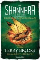 Terry Brooks: Die Shannara-Chroniken: Die Reise der Jerle Shannara 2 - Das Labyrinth der Elfen ★★★★★