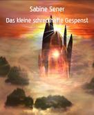 Sabine Sener: Das kleine schreckhafte Gespenst ★★