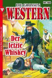 Die großen Western 166 - Der letzte Whiskey