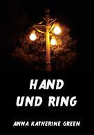 Anna Katherine Green: Hand und Ring ★★★