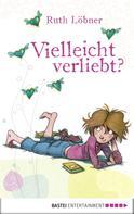 Ruth Löbner: Vielleicht verliebt? ★★★★★