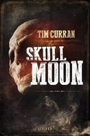 Tim Curran: SKULL MOON ★★★★