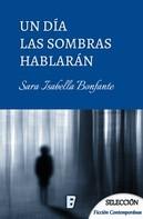 Sara Isabella Bonfanti: Un día las sombras hablarán