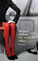 Michael Wallner: Die russische Affäre ★★★★