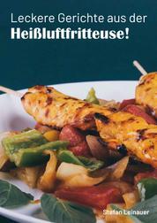 Leckere Gerichte aus der Heißluftfritteuse