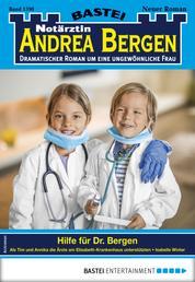 Notärztin Andrea Bergen 1390 - Arztroman - Hilfe für Dr. Bergen