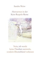 Sandra Weiss: Altersarmut in der Kein-Respekt-Rente ★★★★★