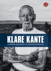 Klare Kante - Die besten Kolumnen von Kapitän Schwandt