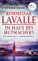 Stefanie Koch: Kommissar Lavalle - Der erste Fall: Im Haus des Hutmachers ★★★★