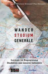 WanderStudiumGenerale - Lernen in Begegnung - Studieren aus innerer Initiative