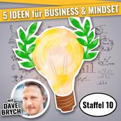 5 IDEEN für Business & Mindset - Staffel 10