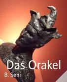 B. Seni: Das Orakel