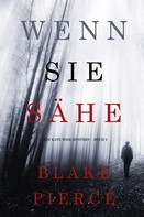 Blake Pierce: Wenn Sie Sähe (Ein Kate Wise Mystery – Buch 2) ★★★★★