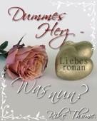 Rike Thome: -Dummes Herz- Was nun? ★★★
