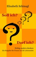 Elisabeth Schinagl: Soll ich? Darf ich? ★