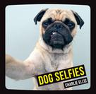 Charlie Ellis: Dog Selfies ★★★★★