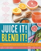 Lisa Craven: Juice It! Blend It!