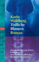 Karin Wahlberg: Tödliche Blumen ★★★★
