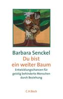 Barbara Senckel: Du bist ein weiter Baum