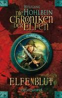 Wolfgang Hohlbein: Die Chroniken der Elfen - Elfenblut (Bd. 1) ★★★★