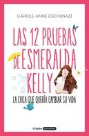 Carole Anne Eschenazi: Las 12 pruebas de Esmeralda Kelly