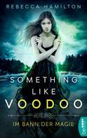Rebecca Hamilton: Something like Voodoo ★★★★
