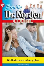 Familie Dr. Norden Classic 60 – Arztroman - Die Hochzeit war schon geplant