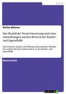 Stefan Böhmer: Das Modell der Neuen Steuerung und seine Auswirkungen auf den Bereich der Kinder- und Jugendhilfe