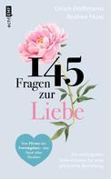 Ulrich Hoffmann: 145 Fragen zur Liebe – Die wichtigsten Erkenntnisse für eine glückliche Beziehung ★★★★