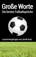 Jannik Aust: Große Worte - die besten Fußballsprüche