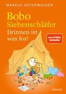 Markus Osterwalder: Bobo Siebenschläfer. Drinnen ist was los! ★★★★