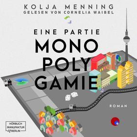 Eine Partie Monopolygamie (Ungekürzt)