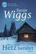 Susan Wiggs: Was mein Herz berührt ★★★★