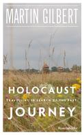 Martin Gilbert: Holocaust Journey