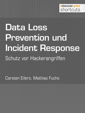 Data Loss Prevention und Incident Response