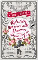 Minna Lindgren: Rotwein für drei alte Damen oder Warum starb der junge Koch? ★★★★