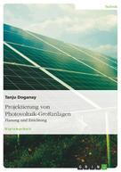 Tanju Doganay: Projektierung von Photovoltaik-Großanlagen