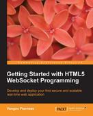 Vangos Pterneas: Getting Started with HTML5 WebSocket Programming
