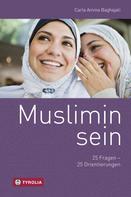 Carla Amina Baghajati: Muslimin sein ★★★★