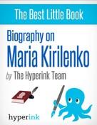 The Hyperink Team: Maria Kirilenko: A Biography