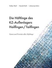 Die Häftlinge des KZ-Außenlagers Hailfingen/Tailfingen - Daten und Porträts aller Häftlinge