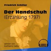 Der Handschuh - Erzählung 1797 (Ungekürzt)