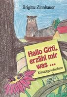 Brigitte Zinnbauer: Hallo Gitti, erzähl mir was … ★★★★★
