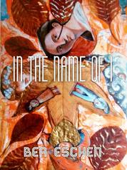 In the Name of I